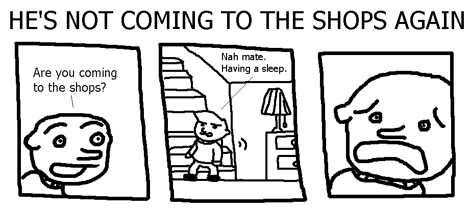 37. He's Not Coming to the Shops Again
