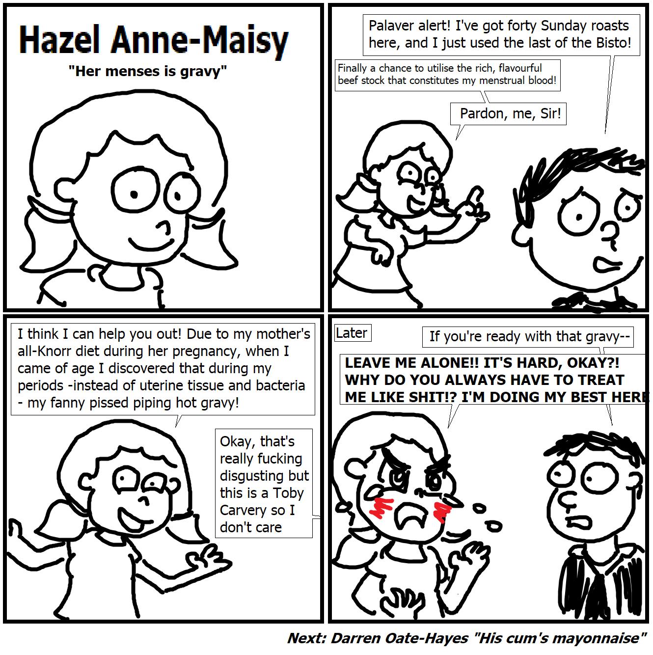 """445. Hazel Anne-Maisy: """"Her Menses is Gravy"""""""