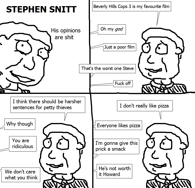 306. Stephen Snitt: His Opinions are Shit
