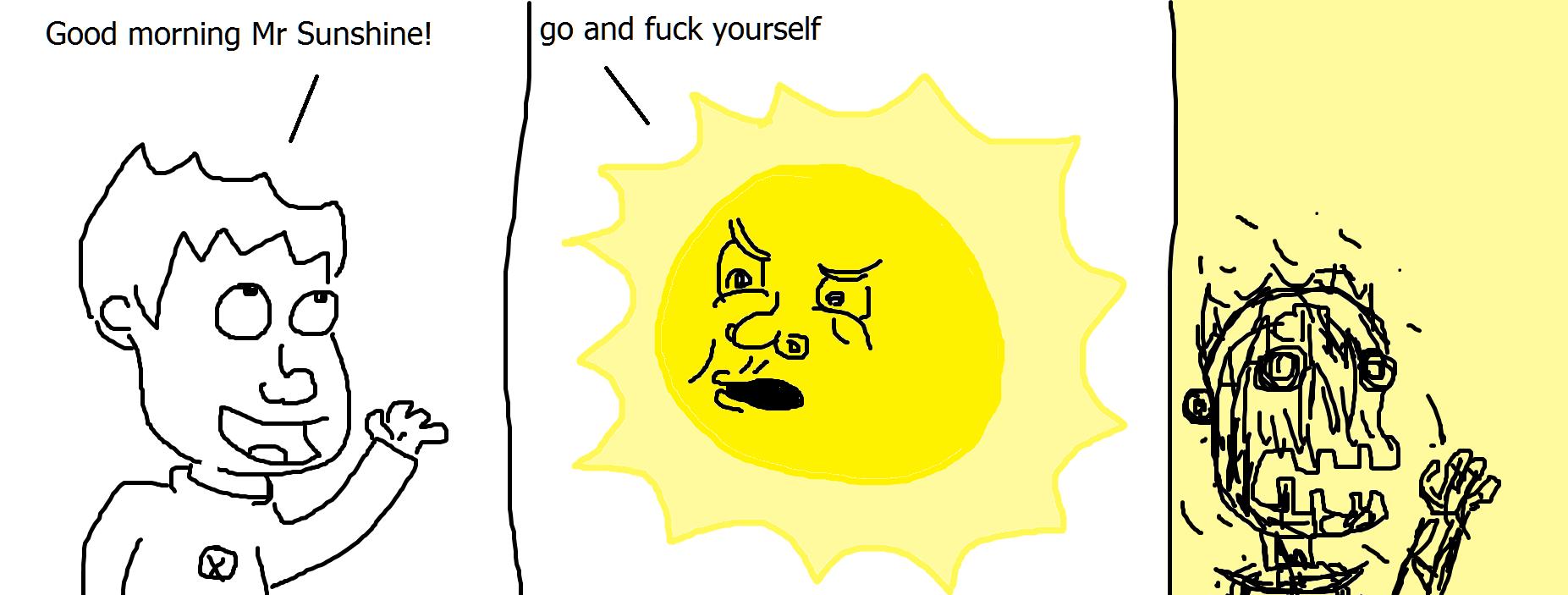 289. Good Morning Mr. Sunshine!